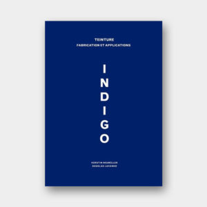 Indigo – Teinture, Fabrication et Applications