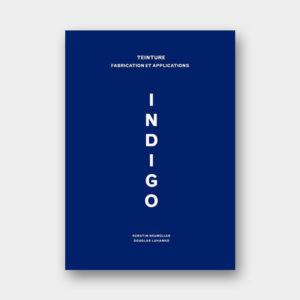 Indigo – Teinture, Fabrication et Applications