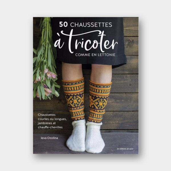 Couverture du livre 50 chaussettes à tricoter comme en Lettonie de Leva Ozolina