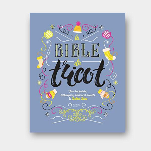 Couverture du livre La Bible du Tricot de Debbie Bliss