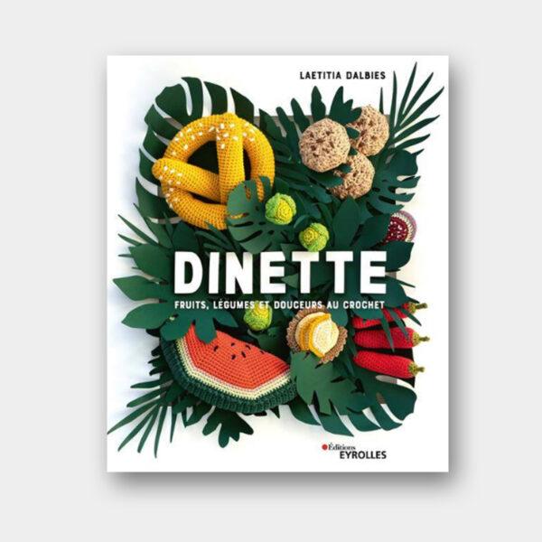 Couverture du livre Dînette, Fruits, légumes et douceurs au crochet de Laetitia Dalbies